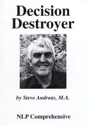 the-decision-destroyer-nlp-steve-andreas